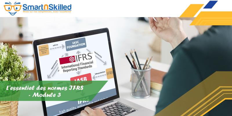 L'essentiel des normes IFRS - Module 3