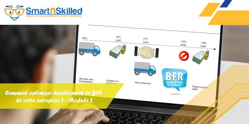 Comment optimiser durablement le BFR de votre entreprise ? - Module 2